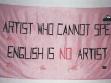 Mladen Stilinovič, An Artist Who Cannot Speak English Is No Artist,  1992, instalace