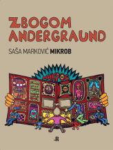 Saša Markovic MIKROB: Zbogom Undergraund