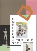 S.d.Ch.: Umělecká trilogie