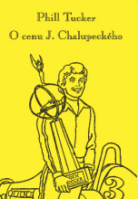 Phill Tucker (Filip Turek): O cenu J. Chalupeckho